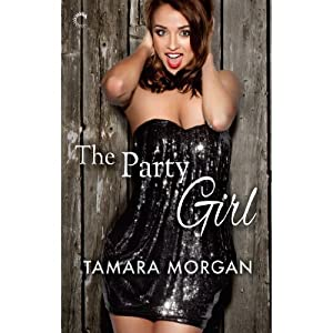 The Party Girl: Getting Physical, Book 3 | [Tamara Morgan]