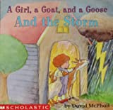 A girl, a goat, and a goose and the storm (0439129370) by McPhail, David M