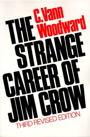 The Strange Career of Jim Crow, C. Vann Woodward