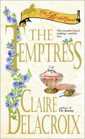 The Bride Quest:  The Temptress (The Bride Quest), CLAIRE DELACROIX