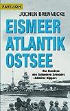 Eismeer, Atlantik, Ostsee. Die Einsätze des Schweren Kreuzers 'Admiral Hipper'. (3453870840) by Brennecke, Jochen
