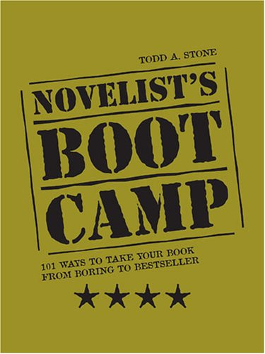 Cover of Novelist's Boot Camp: 101 Ways to Take Your Book From Boring to Bestsell