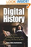 Digital History: A Guide to Gathering...