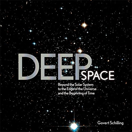 Deep Space: Beyond the Solar System to the End of the Universe and the Beginning of Time PDF