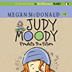 Judy Moody Predicts the Future (Book #4) (       UNABRIDGED) by Megan McDonald Narrated by Barbara Rosenblat