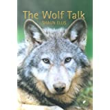 The Wolf Talkby Shaun Ellis