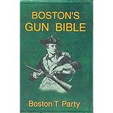 Boston's Gun Bible ~ Kenneth W. Royce