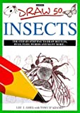 img - for Draw 50 Insects by Ames, Lee J., D'Adamo, Tony (1999) Paperback book / textbook / text book