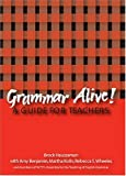 Grammar Alive: A Guide for Teachers (0814118720) by Brock Haussamen