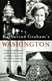 Katharine Graham's Washington (1400030595) by Graham, Katharine