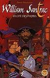 echange, troc David Pouilloux - William Santrac: La Cité des pirates, tome 1