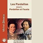 Pardaillan et Fausta (Les Pardaillan 5) | Michel Zévaco