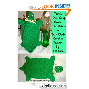 Turtle Dish Soap Cover, Hot Pad or Dish Cloth Crochet Pattern - Kindle