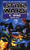 STAR WARS: X-WING BOOK 6: THE IRON FIST (0553506005) by AARON ALLSTON