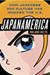 Japanamerica: How Japanese Pop Cultur...