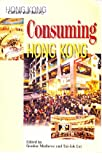 img - for Consuming Hong Kong book / textbook / text book
