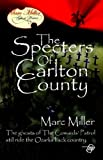 The Specters of Carlton County (1885631839) by Miller, Marc