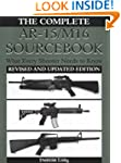 Complete AR-15/M16 Sourcebook: What E...