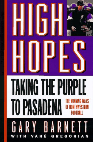 High Hopes: Taking the Purple to Pasadena, Gary Barnett, Vahe Gregorian