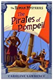 The Pirates of Pompeii (Roman Mysteries)