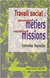 echange, troc Tourrolier Catherine - Travail Social Nouveaux Metiers Nouvelles Missions
