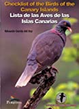 Eduardo Garcia del Rey Checklist of the Birds of the Canary Islands: Lista De Las Aves De Las Islas Canarias