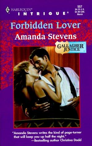 Forbidden Lover: Gallagher Justice, Book 3 (Harlequin Intrigue, No. 557), AMANDA STEVENS