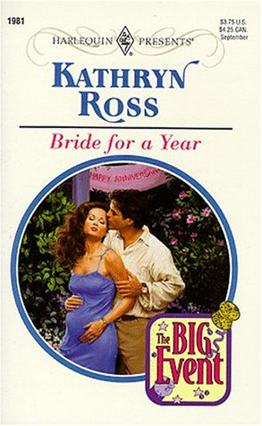 Bride For A Year (The Big Event!) (Harlequin Presents), Kathryn Ross