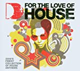 Various Artists For The Love Of House (2006)