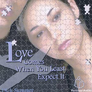 Love Comes When You Least Expect It | [Dick Summer]