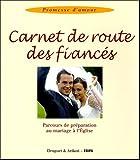 Anonyme Carnet de route des Fiancés : Parcours de préparation au mariage à l'Eglise