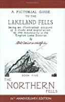 The Wainwright Anniversary: The Northern Fells (Anniversary Edition): 5 (Pictorial Guides to the Lakeland Fells) 2nd (second) Edition by Wainwright, Alfred published by Frances Lincoln (2005)