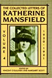The Collected Letters of Katherine Mansfield: Volume IV: 1920-1921: 1920-21 Vol 4