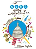 The Kids Guide to Washington, DC (Kids Guides Series)