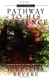Pathway to His Presence: Removing Barriers to Intimacy with God (Inner Strength Series) (0884196542) by Bevere, John