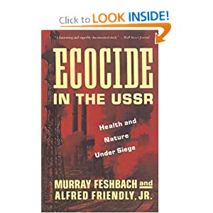 Ecocide in the USSR: Health And Nature Under Siege