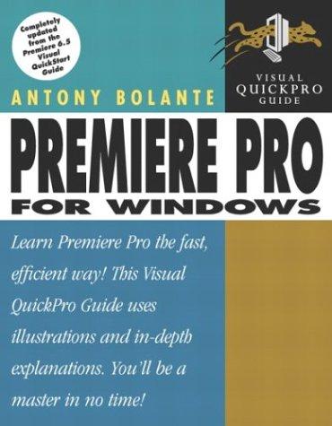 Premiere Pro for Windows: Visual QuickPro Guide