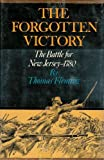 Forgotten Victory: The Battle for New Jersey --1780 (088349003X) by Thomas J Fleming
