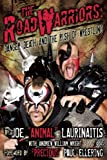 The Road Warriors: Danger, Death and the Rush of Wrestling