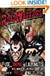 The Road Warriors: Danger, Death and...