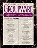 Groupware: Collaborative Strategies for Corporate LANs and Intranets