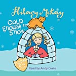 Cold Enough for Snow | Hilary McKay