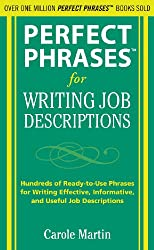 Perfect phrases for writing job descriptions : hundreds of ready-to-use phrases for writing effective, informative, and useful job descriptions