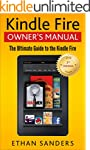 Kindle Fire: Owner's Manual: Ultimate...