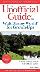 The Unofficial Guide to Walt Disney World for Grown-Ups (Unofficial Guides)