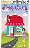 COZY MYSTERY: Scoop Away (Humor Sleuth Murder Mystery Cozy Romance) (Sweet Food Culinary Mystery Suspense Thriller Short Stories)