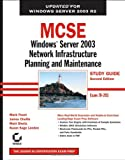 img - for MCSE: Windows Server 2003 Network Infrastructure Planning and Maintenance Study Guide: Exam 70-293 book / textbook / text book