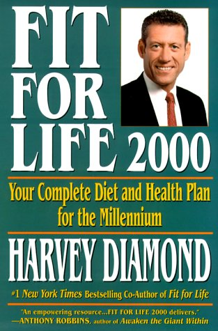 Fit for Life : A New Beginning : Your Complete Diet and Health Plan for the Millennium, HARVEY DIAMOND