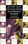 Une autre histoire de la littérature française : les écrivains du grand siècle par Ormesson