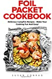 Search : Foil Packet Cookbook: Delicious Campfire Recipes - Make Your Cooking Fun and Easy! (Campfire Recipes, Camping Cookbook)